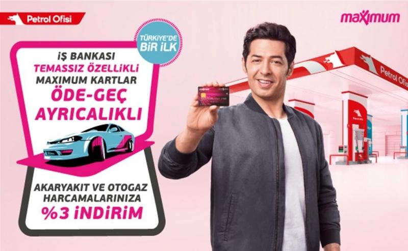 İŞ BANKASI MAXİMUM KART VE PETROL OFİSİ'NDEN TÜRKİYE'DE BİR İLK